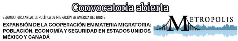 Convocatoria Segundo Foro Anual de Política Migratoria Metropolis