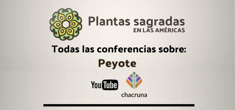 conferencias peyote congreso plantas sagradas