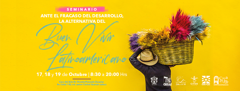 """Seminario """"Ante el fracaso del desarrollo, la alternativa del Buen Vivir Latinoamericano"""""""