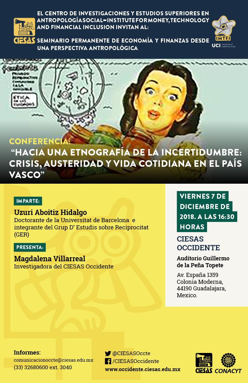 """Conferencia """"Hacia una etnografía de la incertidumbre: crisis, austeridad y vida cotidiana en el País Vasco"""" @ Auditorio Guillermo de la Peña, del CIESAS Occidente"""