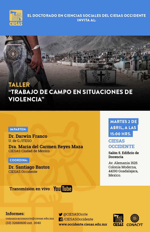 """Taller  """"Trabajo de campo en situaciones de violencia"""" @ CIESAS Occidente edificio de Docencia"""